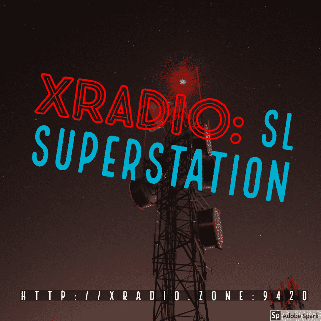 XRadio: SL SuperStation - http://XRadio.Zone:9420
