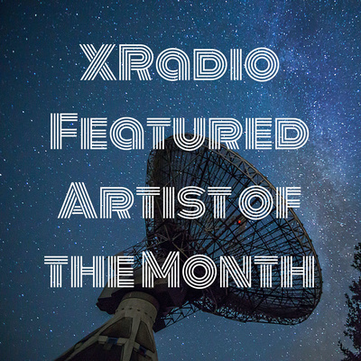 XRadio Featured Artist of the Month Podcast